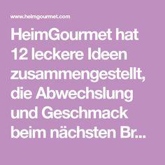 HeimGourmet hat 12 leckere Ideen zusammengestellt, die Abwechslung und Geschmack beim nächsten Brunch bringen.