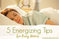 Is your energy drained as a mom? Try these five, simple energizing tips to give you pep in your step! #tiredmoms #motherhood www.pintsizedtreasures.com