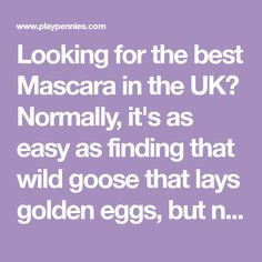 Looking for the best Mascara in the UK? Normally, it's as easy as finding that wild goose that lays golden eggs, but not with our 'best Mascara dupes' list....