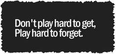 Spiele nicht schwer zu bekommen, sondern spiele schwer zu vergessen.