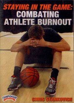 (Rental)-STAYING IN THE GAME: COMBATING ATHLETE BURNOUT (STANKOVICH) Sports Picks, Coaching, Parents, Games, Training Videos, Life Tips, Factors, Athletes, Attitude