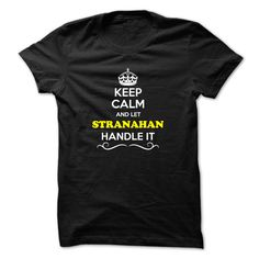 [Best stag t shirt names] Keep Calm and Let STRANAHAN Handle it  Tshirt-Online  Hey if you are STRANAHAN then this shirt is for you. Let others just keep calm while you are handling it. It can be a great gift too.  Tshirt Guys Lady Hodie  SHARE and Get Discount Today Order now before we SELL OUT  Camping and let al handle it calm and carry on smiling t shirt calm and let stranahan handle itacz keep calm and let garbacz handle italm garayeva