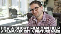 How A Short Film Can Help A Filmmaker Get A Feature Made by James Kickli...