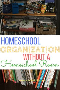 Tips to keep your homeschool organized when you don't have a homeschool room. #homeschoolorganize #homeschoollife #homeschoolideas #offgridlife