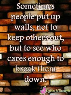I'm 15 and no one has broken down my walls yet. plan on keepin it that way. Great Quotes, Quotes To Live By, Me Quotes, Motivational Quotes, Funny Quotes, Inspirational Quotes, Lovers Quotes, Daily Quotes, Tabu