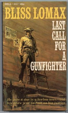 1967 Vintage Western Last Call for A Gunfighter by Bliss Lomax Great Cover art