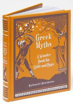 Greek Myths: A Wonder Book for Girls & Boys by Nathaniel Hawthorne (Barnes & Noble Leatherbound Classics) - Barnesandnoble.com
