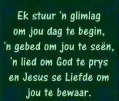 Glimlag... Goeie More, Afrikaans, Qoutes, God, Thoughts, Motivation, Printables, Templates, Quotations