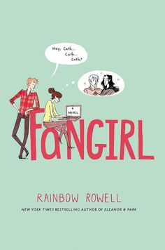 Books to read in your 20s. Age 20: Fangirl