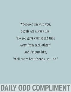 """Friend time"" i can relate, daily odd compliments, bffs, Say I Love You, My Love, Soul Mate Love, Bae, I Can Relate, My Guy, Friendship Quotes, Flirting, True Stories"
