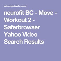 neurofit BC - Move - Workout 2 - Saferbrowser Yahoo Video Search Results