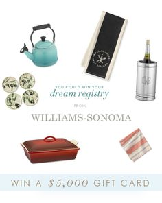 Enter to win a dream registry sponsored by Williams-Sonoma. The Prize is a $5,000 gift card!
