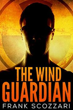 The Wind Guardian - Kindle edition by Frank Scozzari. Mystery, Thriller & Suspense Kindle eBooks @ Amazon.com.
