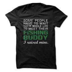 I Raised My Fishing Buddy T-Shirt, Hoodie, Sweatshirt #shirts #tshirt #hoodie #sweatshirt #giftidea