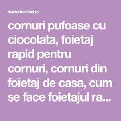 cornuri pufoase cu ciocolata, foietaj rapid pentru cornuri, cornuri din foietaj de casa, cum se face foietajul rapid, reteta cornuri cu ciocolata