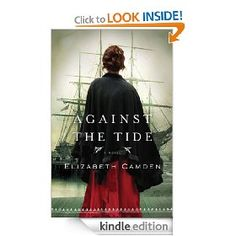 Against the Tide [Kindle Edition], (christian fiction, historical fiction, kindle freebie, kindle free book, elizabeth camden, clean read, historical, romance, christian historical fiction, christianity)