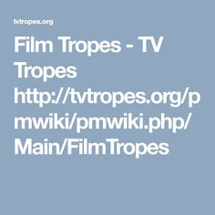 An index page listing Film Tropes content. See also Directors, Film Genres. Tropes: Categories: Home Video Tropes Actionized … Film Genres, Tv Tropes, Feature Film, Maine, Movies, 2016 Movies, Films, Film Books, Film Movie