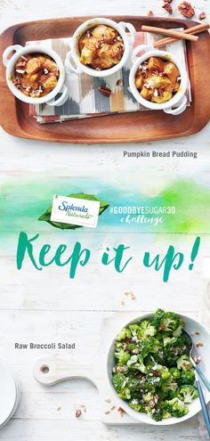 Keep it up! It takes 30 days to develop a habit and you're well on your way to a good one. Once you've completed the #GoodbyeSugar30 Challenge with SPLENDA® Naturals Stevia Sweetener, check back to this pin to find other delicious ways to enjoy your life with less added sugar. https://www.splenda.com/recipes/category/splenda-naturals It's easy to eliminate unnecessary calories from excess sugar with new SPLENDA® Naturals Stevia Sweetener.