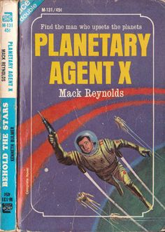scificovers:  Ace Double M-131: Planetary Agent Xby Mack Reynolds 1965. Cover art by Jack Gaughan.