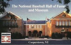 Cooperstown Baseball Hall of Fame  Cooperstown, New York