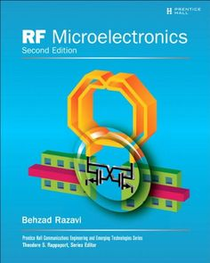 RF Microelectronics (2nd Edition) (Prentice Hall Communications Engineering and Emerging Technologies Series)/Behzad Razavi
