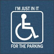 "Ladies' t-shirt | ""I'm Just in it for the Parking"" 