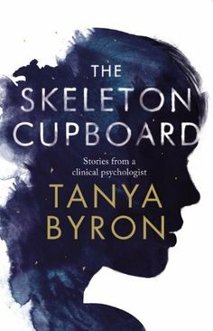 The Skeleton Cupboard (Hardcover). The Skeleton Cupboard is Professor Tanya Byron's account of her years of training as a clinical psychologist, when. Book Club Books, Good Books, Books To Read, My Books, Clinical Psychologist, Psychology Books, Human Condition, Book Worms, Skeleton