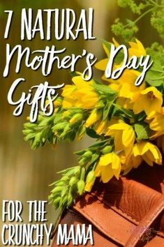 7 Natural Mother's Day Gifts for the Crunchy Mama