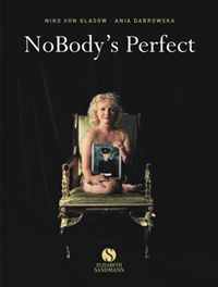 """This is a story told in pictures. The pictures will speak of strength, honesty and  dignity."" (Niko von Glasow)  Nobody´s Perfect - Das Buch    Niko von Glasow  NoBody's Perfect (german)  Published by Ulrich Kühne  Hardback with dust jacket 19 x 25 cm,  72 pages, 40 illustrations,  Price: 19,95 €, ISBN 978-3-938045-10-7"