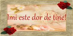 Imi este dor de tine! Flower Images, Emoticon, Love Is All, Wallpaper Backgrounds, Happy Birthday, Rose, Flowers, Short Messages, Lgbt