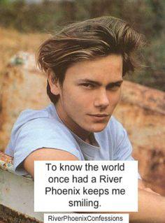 River Phoenix, I love him