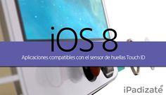 Apps para iOS 8 que Ofrecen Soporte al Touch ID de Apple