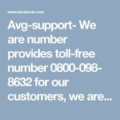 Avg-support- We are number provides toll-free number 0800-098- 8632 for our customers, we are a good service provide for Avg Helpline . Please Visit Our Site: http://avg-support-number.co.uk/avg-help