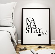 Printable art poster Namastay in bed. A beautiful wall decor for your home!  Supplied as a digital file (PDF & JPG). Simply print from your home or