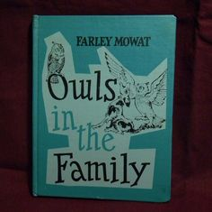 Owls In The Family Book 1961 By Farley Mowat. One of my all-time faves!!