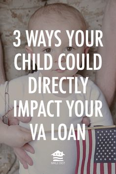 There are 3 major areas where your military brat plays in role in whether you're approved for or denied a VA Loan: Daycare expenses, Residual Income and Child Support. Read for more info!