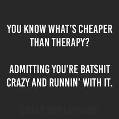 Cheaper than Therapy is a custom made funny top quality sarcastic t-shirt that is great for gift giving or just a little laugh for yourself - Funny Bachelorette Shirts - Ideas of Funny Bachelorette Shirts - Cheap Therapy Custom t-shirt Sarcastic Quotes, Funny Quotes, Funny Memes, Jokes, Golf Quotes, Humor Quotes, Sarcastic Shirts, Selfie Quotes Sassy, Creepy Quotes