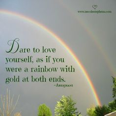 """Quotation Haiku:  """"Dare to love yourself,  as if you were a rainbow  with gold at both ends."""" -  Aberjhani, from poem """"Angel of Healing"""" originally published in The River of Winged Dreams. Art graphic courtesy of Necole Stephens."""