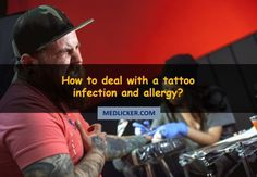 Infected #tattoo can be a nuisance. Here is a detailed guide on how to deal with tattoo infection and ink allergy and answers to some most common FAQs related to tattoos.