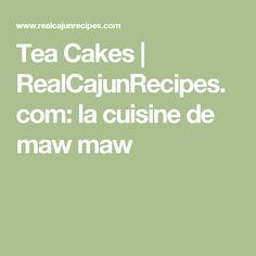 Tea Cakes | RealCajunRecipes.com: la cuisine de maw maw