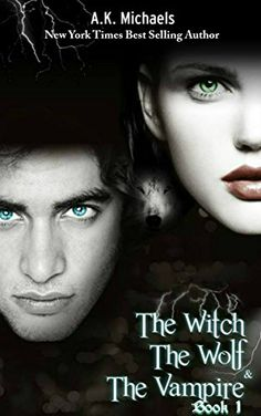 The Witch, The Wolf and The Vampire, Book 1 (A Paranormal Romance) by A K Michaels, Film Books, Ya Books, I Love Books, Book Authors, Good Books, Literature Books, Reading Books, Vampire Romance Books, Paranormal Romance Books