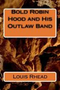 Bold Robin Hood and His Outlaw Band