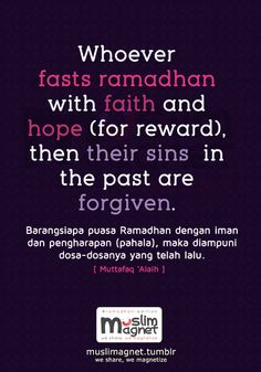 muslimagnet: Whoever fasts ramadhan with faith and hope (for reward), then their sins in the past are forgiven. - Muttafaq 'Alaih see more posts at muslimagnet! Positive Inspiration, Daily Inspiration Quotes, Muslim Quotes, Religious Quotes, Islamic Inspirational Quotes, Islamic Quotes, Ramadhan Quotes, Preparing For Ramadan, Laylat Al Qadr