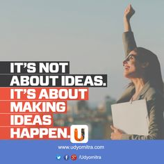 It's not about ideas, it's about making ideas happen! Let the world know about your ideas through Udyomitra professional network. Register today: www.udyomitra.com