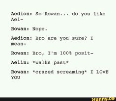 The entire time in Queen of Shadows...until Aedion walked in on Rowan and Aelin making out...then it was obvious