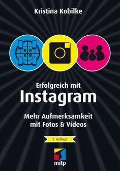 Erfolgreich mit Instagram - Kobilke, Kristina