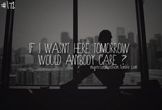 Skillet - Would It Matter  This is pretty much my life song... It describes how I feel every day...