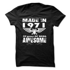 Made in 1971 - 44 years of being AWESOME !!! T Shirts, Hoodies. Check price ==► https://www.sunfrog.com/Birth-Years/Made-in-1971--44-years-of-being-AWESOME--31189687-Guys.html?41382 $23
