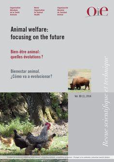 Animal wefare : focusing on the future = Bien-être animal : quelles évolutions? = Bienestar animal : ¿cómo va a avolucionar? / editeb by D.J. Mellor and A.C.D. Bayvel. Office International des Epizooties, 2014