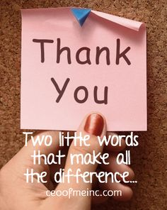 Customer Service Tips, Saying Thank you & thoughts on showing gratitude http://ceoofmeinc.com/two-little-words/